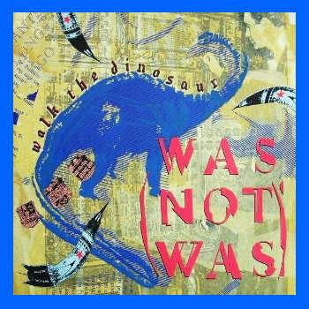 Was (Not Was) - Walk The Dinosaur (Maxi CD)