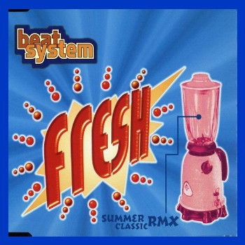 Beat System - Fresh (Summer Remix) (Maxi CD 1996) Por kratos61