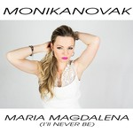 Monika Novak and Galaxy Hunter - Maria Magdalena (I'll Never Be)