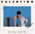 Valentino - Each Time I Touch You